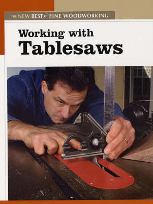 "Working with Tablesaws by ""Fine Woodworking"" image"