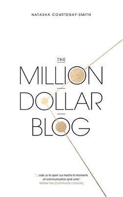 The Million Dollar Blog by Natasha Courtenay-Smith image