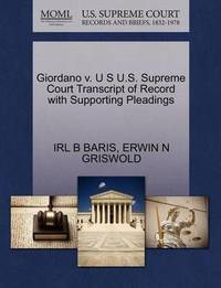 Giordano V. U S U.S. Supreme Court Transcript of Record with Supporting Pleadings by Irl B Baris