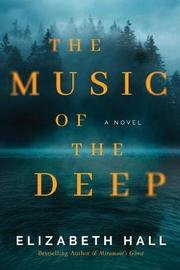 The Music of the Deep by Elizabeth Hall