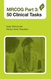 MRCOG Part 3: 50 Clinical Tasks by Isaac Manyonda