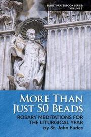 More Than Just 50 Beads by St John Eudes