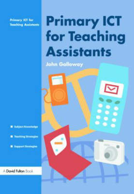 Primary ICT for Teaching Assistants by John Galloway image
