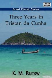Three Years in Tristan Da Cunha by K.M. Barrow image