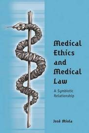 Medical Ethics and Medical Law by Jose Miola image