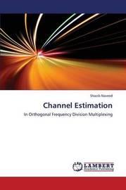 Channel Estimation by Naveed Shazib