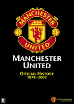 Manchester United - Official History: 1878-2002 on DVD