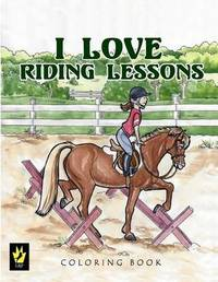 I Love Riding Lessons Coloring Book by Ellen Sallas