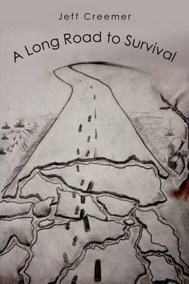 A Long Road to Survival by Jeff Creemer