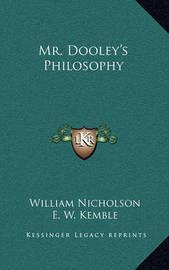Mr. Dooley's Philosophy by F. Opper
