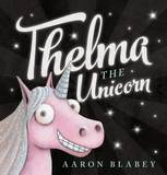Thelma the Unicorn by Aaron Blabey