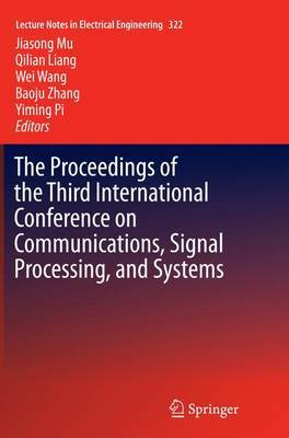 The Proceedings of the Third International Conference on Communications, Signal Processing, and Systems