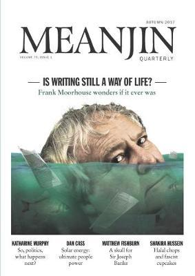 Meanjin Vol 76 No 1 by Jonathan Green