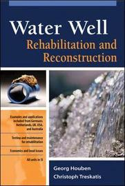 Water Well Rehabilitation and Reconstruction by Georg Houben