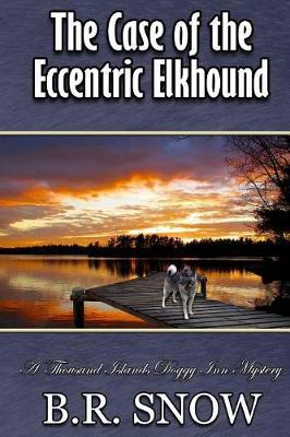 The Case of the Eccentric Elkhound by B R Snow