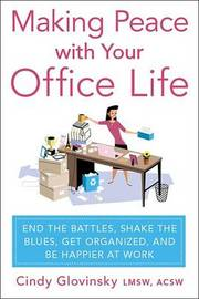 Making Peace with Your Office Life by Cindy Glovinsky image