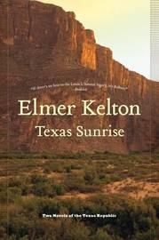 Texas Sunrise by Elmer Kelton image