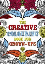 The Creative Colouring Book for Grown-ups by Various ~