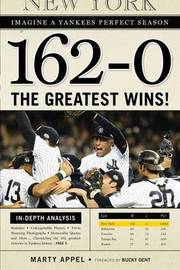 162-0: Imagine a Season in Which the Yankees Never Lose by Marty Appel image