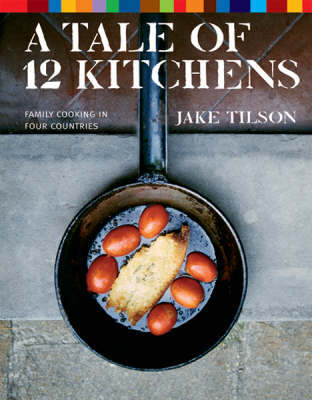 A Tale of 12 Kitchens by Jake Tilson