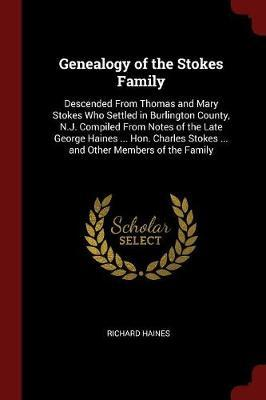 Genealogy of the Stokes Family by Richard Haines