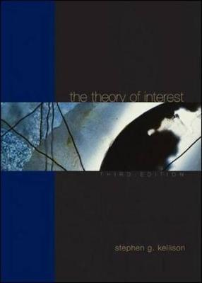 Theory of Interest by Stephen G. Kellison