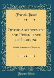 Of the Advancement and Proficience of Learning by Francis Bacon image