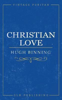 Christian Love by Binning Hugh