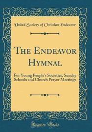 The Endeavor Hymnal by United Society of Christian Endeavor image