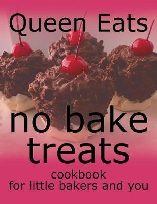 No Bake Treats by Queen Eats