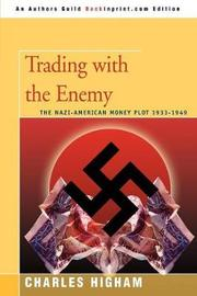 Trading with the Enemy by Charles Higham
