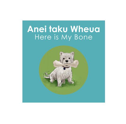 Anei taku Wheua (Here is my Bone) by K Roberts N. Kool
