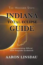 Indiana Total Eclipse Guide by Aaron Linsdau