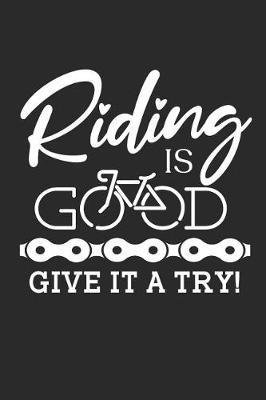 Riding is Good give it a Try! by Values Tees image