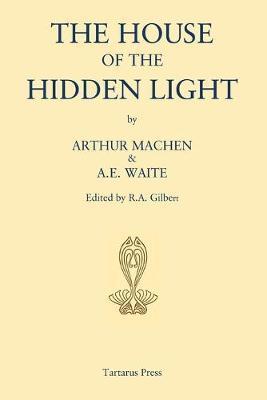 The House of the Hidden Light by Arthur Machen