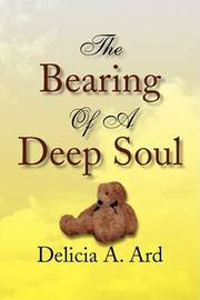 The Bearing of a Deep Soul by Delicia A. Ard image