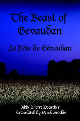 The Beast of Gevaudan by Abbe , Pierre Pourcher