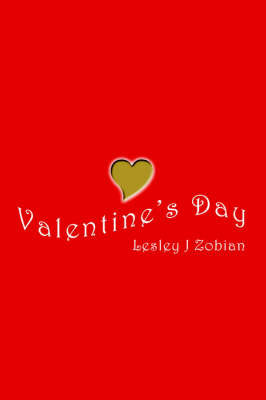 Valentine's Day by Lesley J Zobian