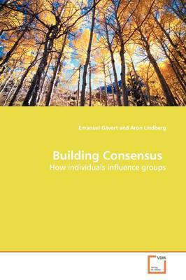 Building Consensus by Emanuel Gavert
