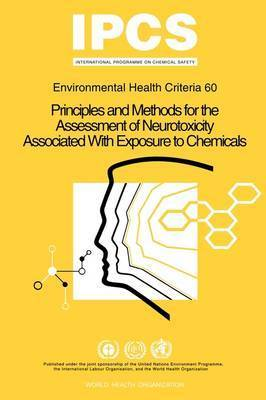 Principles and Methods for the Assessment of Neurotoxicity Associated with Exposure to Chemicals by World Health Organization(WHO)