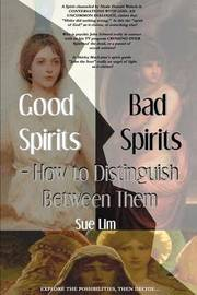 Good Spirits, Bad Spirits: How to Distinguish Between Them by Sue Lim