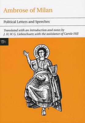Ambrose of Milan: Political Letters and Speeches by J.H.W.G. Liebeschuetz