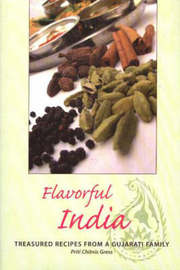 Flavorful India: Treasured Recipes from a Gujarati Family by Priti Chitni Gress image