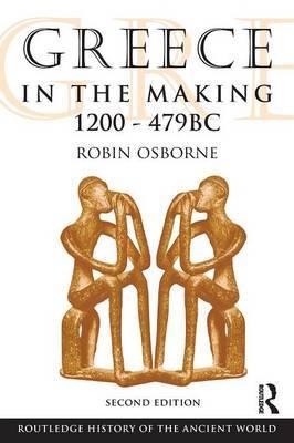 Greece in the Making 1200-479 BC by Robin Osborne