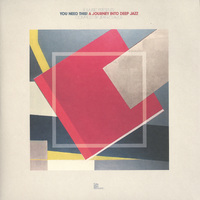 If Music presents: You Need This! A Journey Into Deep Jazz - compiled by Jean-Claude (2LP) by Various