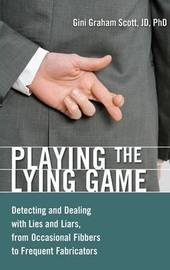 Playing the Lying Game by Gini Graham Scott image