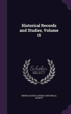 Historical Records and Studies, Volume 15