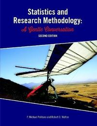 Statistics and Research Methodology: A Gentle Conversation 2nd Ed by P. Michael Politano image