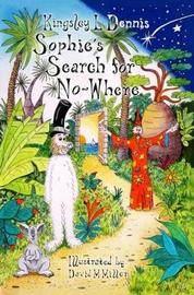 Sophie's Search for No-Where by Kingsley L Dennis image