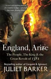 England, Arise by Juliet Barker